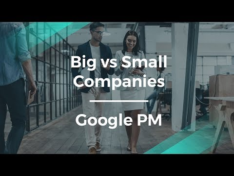 Product Manager Role in Big Companies vs. Startups by Google PM