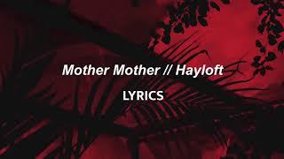 Mother Mother // Hayloft (LYRICS)