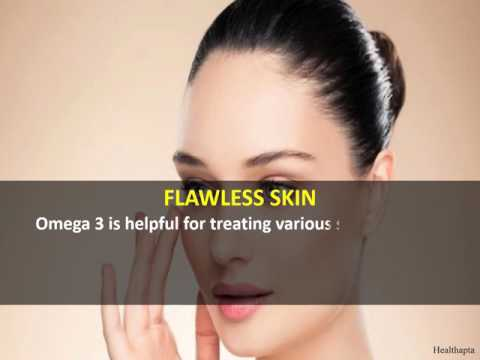 BENEFITS OF OMEGA 3 FATTY ACIDS FOR SKIN, HAIR AND HEALTH