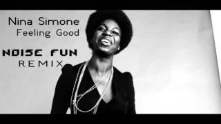 Nina simone - feeling good (noise fun remix)