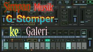 Cara menyimpan musik G-Stomper studio ke galeri