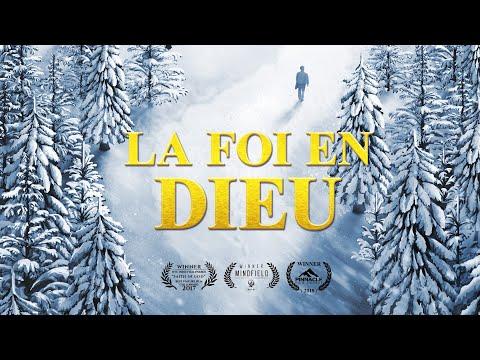 Film Chrétien Complet En Français « La Foi En Dieu » Révèle Le Mystère De La Croyance En Dieu