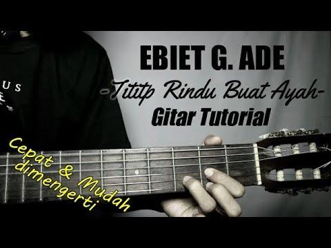 (Gitar Tutorial) EBIET G. ADE - Titip Rindu Buat Ayah |Mudah & Cepat Dimengerti Untuk Pemula