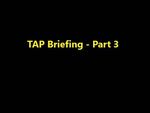 TAP Briefing - Part 3