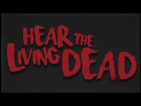 Hear the Living Dead Trailer #1