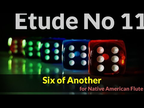 Native American Flute Etude No. 11 - Six of Another