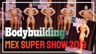 Bodybuilding Class A, B, C, D (Fisicoculturismo) - Ganadores y premiación del Mexico Super Show 2019