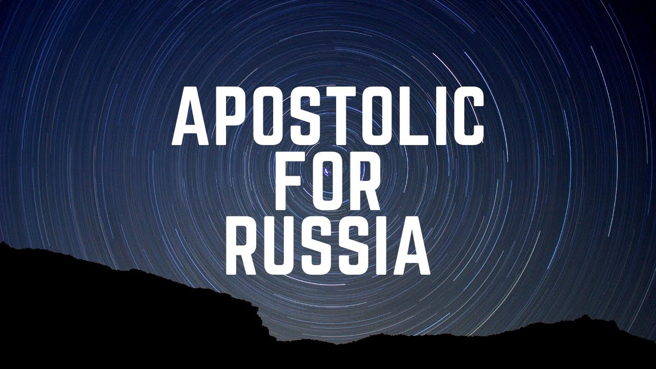 Apostolic for Russia  (May 29, 2020)