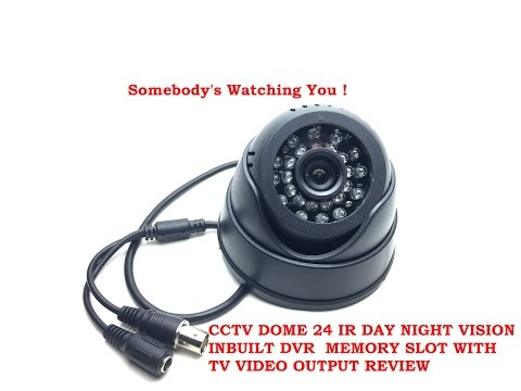 CCTV DOME 24 IR DAY NIGHT VISION INBUILT DVR  MEMORY SLOT WITH TV VIDEO OUTPUT REVIEW