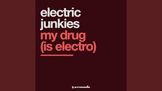 My Drug (Is Electro) (Extended Vocal Mix)