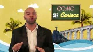 COMO SER CARIOCA (How to be Carioca)