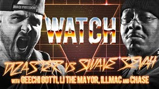 WATCH: DIZASTER vs SWAVE SEVAH with GEECHI GOTTI, LI THE MAYOR, ILLMAC, and CHASE MOORE