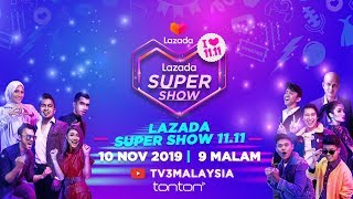 FULL LAZADA 11 11 SUPER SHOW 2019 MYLazada1111