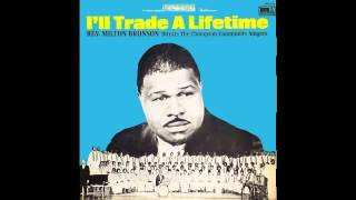 Poor Pilgrim Of Sorrow-Rev. Milton Brunson & The Thompson Community Singers