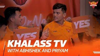 Khalass TV - Never Have I Ever Ft. Abhishek and Priyam | IPL 2021 | SRH