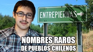 NOMBRES RAROS DE PUEBLOS CHILENOS - Chilenito TV