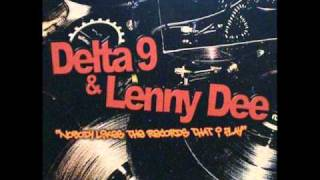 Delta 9 + Lenny Dee - Nobody likes the records that I play