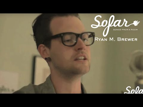 Ryan M. Brewer - Tear The World Apart   Sofar Indianapolis