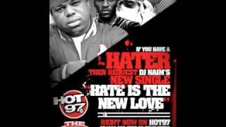 DJ NAIM (HATE IS THE NEW LOVE) FEAT. SHEEK LOUCH,UNCLE MURDA, PURE , GRAFH