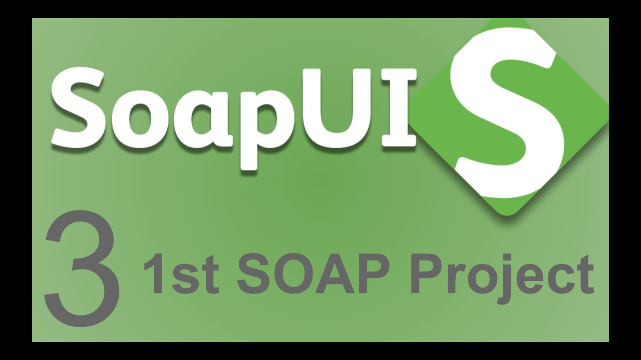 SoapUI Beginner Tutorial 3 - First SoapUI Project | SOAP
