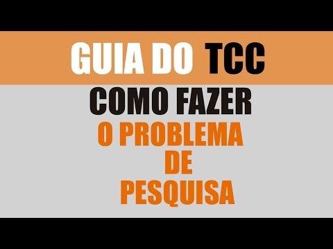 COMO FAZER O PROBLEMA DE PESQUISA - TIPOS DE PROBLEMAS - TCC