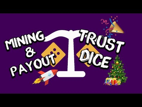 TRUST DICE | MINING & PAYOUT SYSTEMS REVIEW