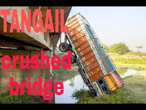TANGAIL TO DELDUAR BAILEY BRIDGE CRUSHED || DULLA BRIDGE CRUSHED 2017