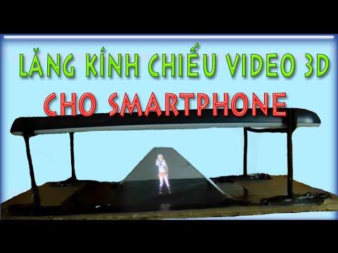Hướng Dẫn làm lăng kính chiếu video 3D cho smartphone