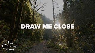 Draw Me Close   Maranatha! Music (Lyric Video)