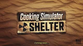 Cooking Simulator – Shelter Teaser