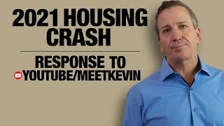 2021 Housing Crash Response to MeetKevin