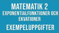 Matematik 2 - Exponentialfunktioner och ekvationer - exempeluppgifter
