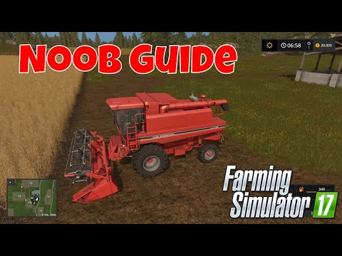 A beginners guide to Farming Simulator 17 - Part One - Getting started