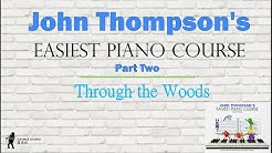 Part 2 (p6) Through the Woods_John Thompson's Easiest Piano Course
