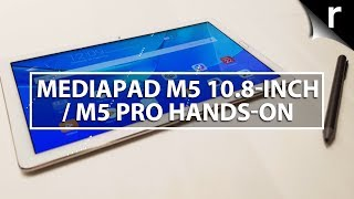 Huawei MediaPad M5 (10.8-inch)/M5 Pro Hands-on Review