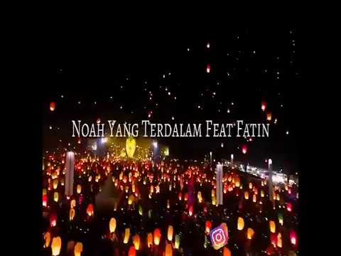 Keren!! NOAH - Yang Terdalam Feat Fatin (LIRIK)