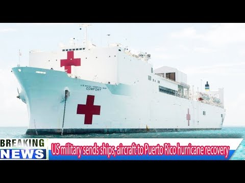 US military sends ships, aircraft to Puerto Rico hurricane recovery - Breaking Daily News
