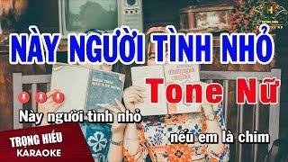 Karaoke Này Người Tình Nhỏ Tone Nữ Nhạc Sống | Trọng Hiếu