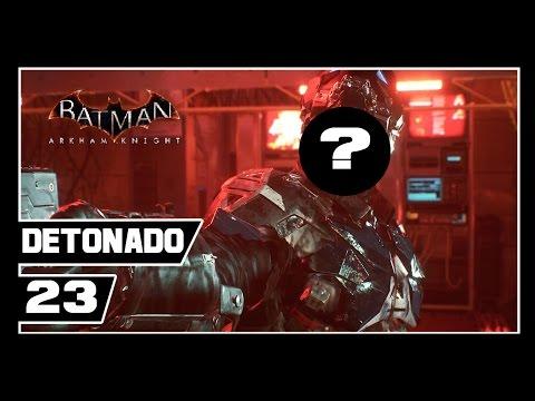 Batman Arkham Knight - Detonado #23 - IDENTIDADE DO CAVALEIRO DE ARKHAM!!!