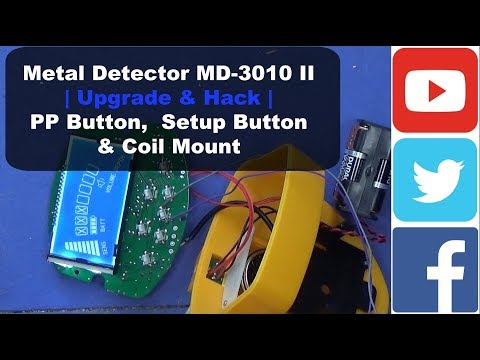 Metal Detector MD-3010 II | Upgrade & Hack | PP Button, Setup Button & Coil Mount