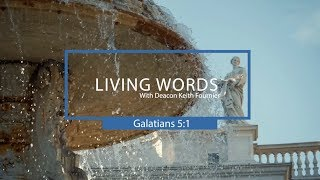 Living Words with Deacon Keith Fournier - The Apostle Paul's words to the Galatians HD