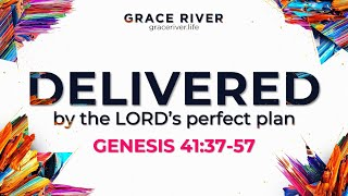 GENESIS 41   Delivered by the Lord's Perfect Plan [The FOR GOOD Series]