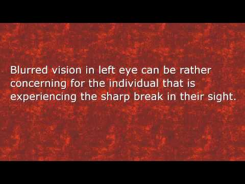 Blurred Vision in Left Eye