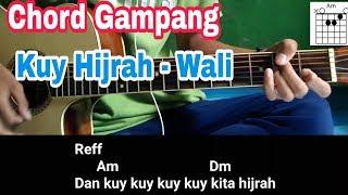 Chord Gampang Kuy Hijrah - Wali