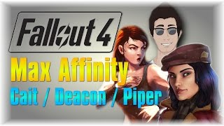 Kind Of Works Fallout 4 Guide How to get Max Affinity With Cait Deacon Piper