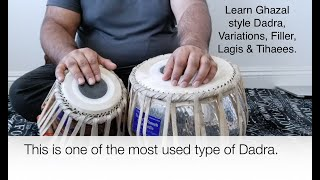 Dadra lesson, Ghazal style Theka, variations, fillers, Lagis and Tihaees. Learn Tabla