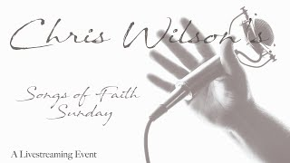 Chris Wilson Songs Of Faith November 15, 2020