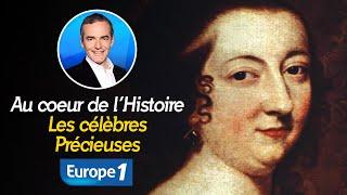 Au cœur de l'Histoire : Les célèbres Précieuses (Récit intégral)
