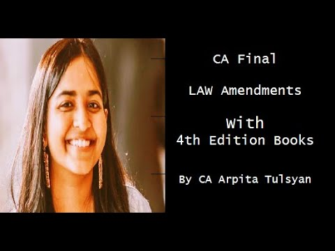 CA Final Law Amendments - Nov 2020 by CA Arpita Tulsyan (To be used with Old Edition Books)