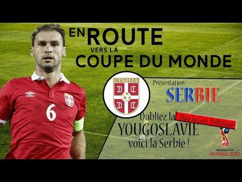 Présentation de la SERBIE - En Route pour la Coupe du Monde 2018